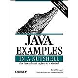 Java Examples in a Nutshell: Der Beispielband zu Java in a Nutshell