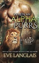 When An Alpha Purrs (A Lion's Pride) (Volume 1) by Eve Langlais (2015-06-04)