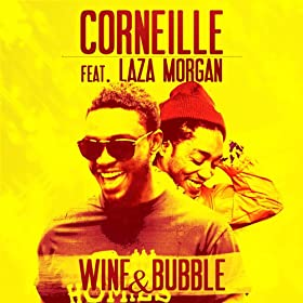 Wine & Bubble (feat. Laza Morgan)