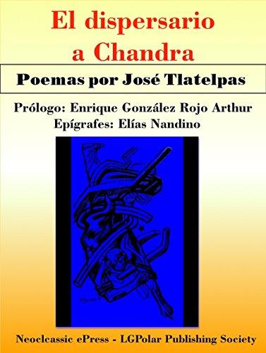 El Dispersario a Chandra: Poemas por el poeta mexicano José Tlatelpas