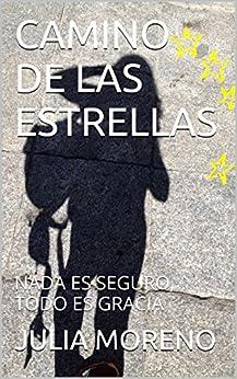 Descargar Torrents En Español CAMINO DE LAS ESTRELLAS: NADA ES SEGURO, TODO ES GRACIA Epub
