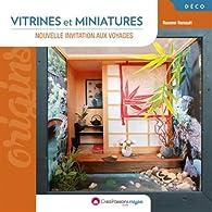 Vitrines et miniatures - Nouvelle invitation aux voyages - 2ème édition par Rozenn Renault