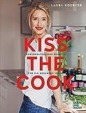 Kiss the Cook: Unwiderstehliche Rezepte für ein gesundes Leben (Gräfe und Unzer Einzeltitel) - Laura Koerver