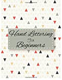 Hand Lettering for Beginners: 4 Styles of Calligraphy Practice Paper Angles Line, Straight Line, Dual Brush Pens of Calligraphy Practice Paper