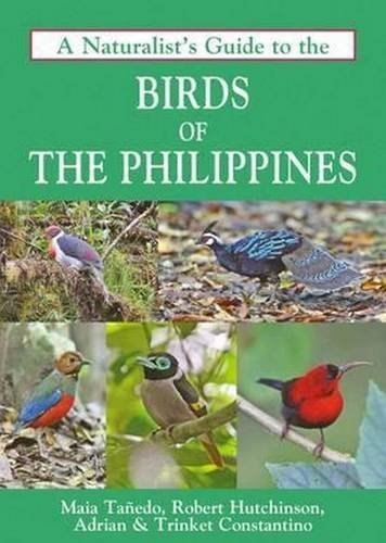A Naturalist's Guide to the Birds of the Philippines (Naturalist's Guides) by Robert Hutchinson (2015-11-26)