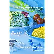 Ernährung nach den 5 Elementen für Einsteiger: Band 2: Noch mehr Themen