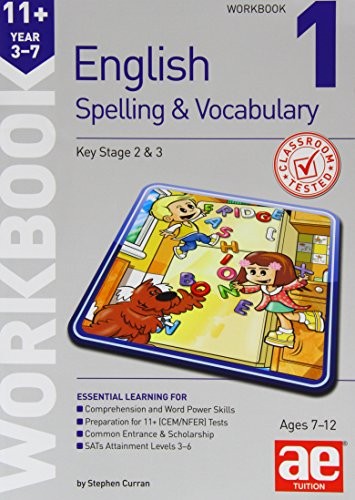 11+ Spelling and Vocabulary Workbook 1: Foundation Level