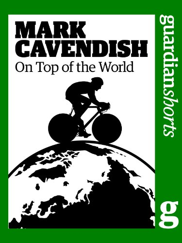 Mark Cavendish: On top of the world (Guardian Shorts Book 11) (English Edition) - Htc Elf
