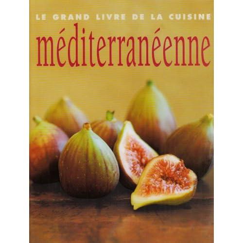 Le grand livre de la cuisine méditerranéenne