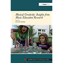 Musical Creativity: Insights from Music Education Research (Sempre Studies in the Psychology of Music)