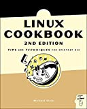 Linux Cookbook: Tips and Techniques for Everyday Use (One Off)