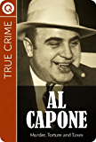 True Crime : Al Capone - Murder, Torture and Taxes
