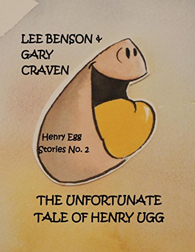 the-unfortunate-tale-of-henry-ugg-the-very-first-egg-on-the-planet-henry-egg-stories-book-1-english-
