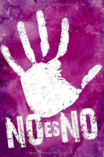 NO ES NO: Cuaderno a rayas mediana, bonita, feminista. | Regalo perfecto, original y reivindicativo para mujer, chica, niña, adolescente, novia o ... Libreta para cualquier ocasión. 110 páginas.