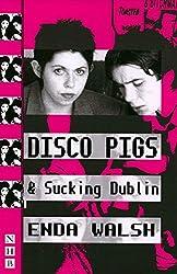 Disco Pigs & Sucking Dublin (NHB Modern Plays) (Nick Hern Books)