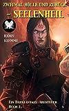 Zweimal Hölle und zurück - Seelenheil: ein Darkfantasy-Abenteuer Buch 3