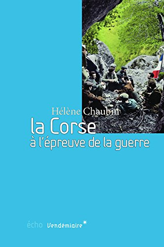 La Corse  l'epreuve de la guerre : 1939-1943