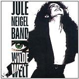Songtexte von Jule Neigel Band - Wilde Welt