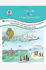 """Viana do Castelo, a Cidade Naútica do Atlântico: """"Quem gosta vem, quem ama fica""""! (Vem Surfar com a Pipa, Jaime e Kika!) Paperback"""