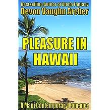 Pleasure in Hawaii (A Maui Contemporary Romance) (Romance in Hawaii Book 1)