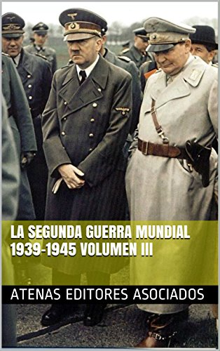 La Segunda Guerra Mundial 1939-1945 Volumen III (Spanish Edition)