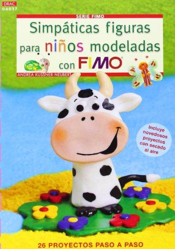 Crea Con Patroens. Serie Fimo Nº 37. Simpáticas Figuras Para Niños Modeladas Con Fimo (Cp - Serie Fimo (drac))