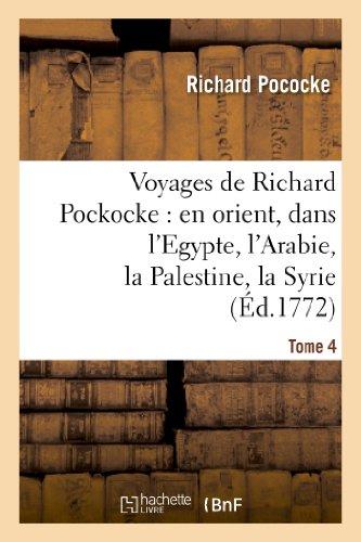 Voyages de Richard Pockocke : en orient, dans l'Egypte, l'Arabie, la Palestine, la Syrie. T. 4:, la Grèce, la Thrace, etc. par Richard Pococke