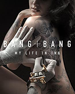 Bang Bang: My Life in Ink (English Edition) eBook: Bang, Bang ...