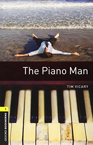 Oxford Bookworms Library: Oxford Bookworms 1. The Piano Man Pack