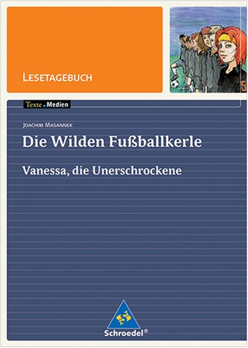 Joachim Masannek 'Die Wilden Fu¯ballkerle - Vanessa, die Unerschrockene', Lesetagebuch