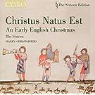 Christus Natus Est - An Early English Christmas