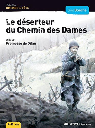 Le déserteur du chemin des Dames : Suivi de Promesse de gitan par Serge Boëche