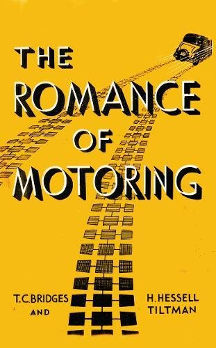 The Romance of Motoring (Fast Set: Classic Motor Books) por T. C. Bridges