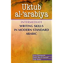 Uktub Al-?Arabiya: Intermediate Writing Skills in Modern Standard Arabic