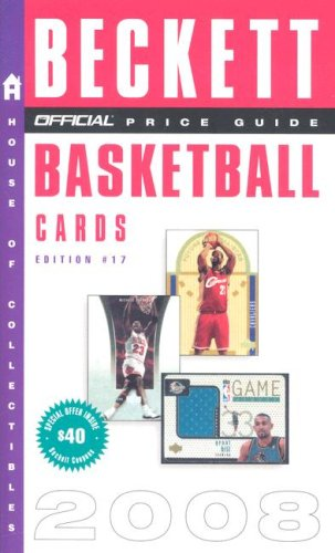 The Official Price Guide to Basketball Cards 2008 por James Beckett
