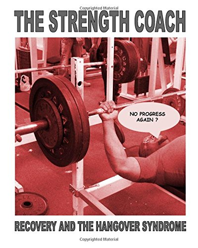 The Strength Coach - Recovery and the Hangover Syndrome por Mr Paul Kerridge
