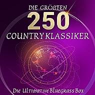 Die Ultimative Bluegrass Box - Die 250 größten Country Klassiker (Über 10 Stunden Spielzeit - Best of Country Classics!)