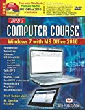 BPB's Computer Course Made Simple: Windows 7 with Office 2010 with World Famous Interactive DVD-Rom