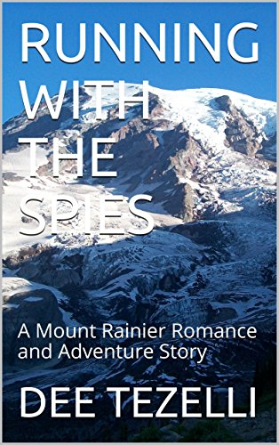 RUNNING WITH THE SPIES: A Mount Rainier Romance and Adventure Story (English Edition)