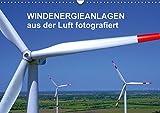 Windkraftanlagen aus der Luft fotografiert (Wandkalender 2018 DIN A3 quer): Die schönsten Windkraftanlagen aus der Luft betrachtet. (Monatskalender, ... [Apr 01, 2017] Siegert - www.batcam.de -, Tim