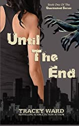 Until the End by Tracey Ward (2013-07-25)
