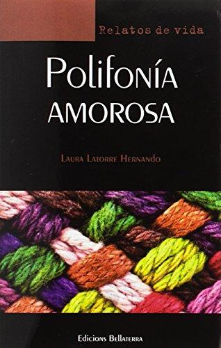 POLIFONÍA AMOROSA (RELATOS DE VIDA)