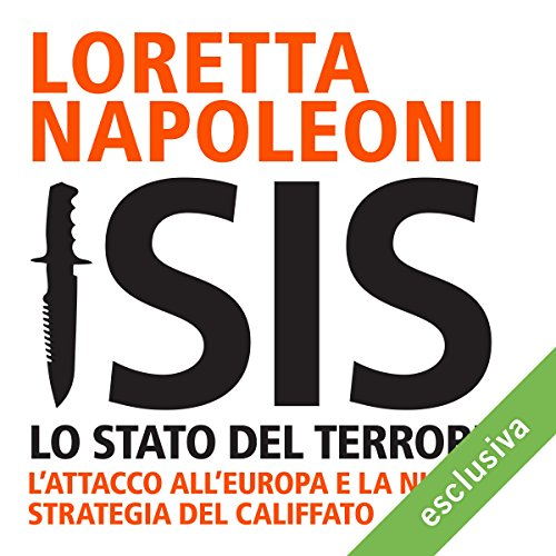 Isis: Lo stato del terrore. L'attacco all'Europa e la nuova strategia del Califfato  Audiolibri