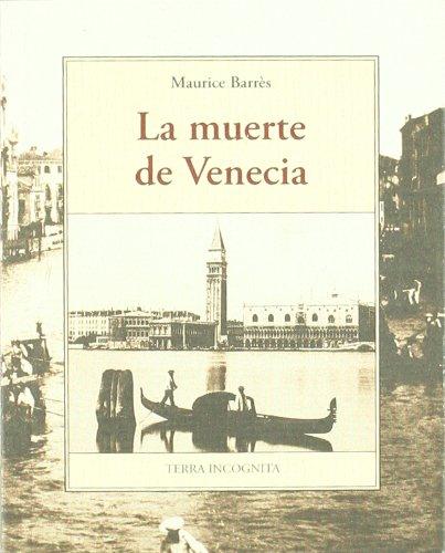 Muerte De Venecia, La (Terra Incognita Menor) por Maurice Barres