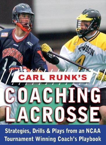 Carl Runk's Coaching Lacrosse: Strategies, Drills, & Plays from an NCAA Tournament Winning Coach's Playbook: Strategies, Drills, and Plays from an NCAA ... Winning Coach's Playbook (English Edition) por Carl Runk
