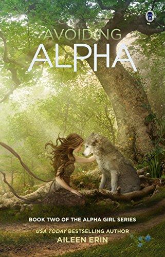 Avoiding Alpha (Alpha Girls Book 2) by Aileen Erin