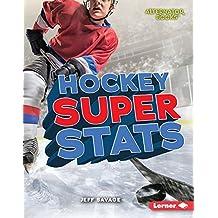 Hockey Super Stats (Pro Sports Stats (Alternator Books ™))