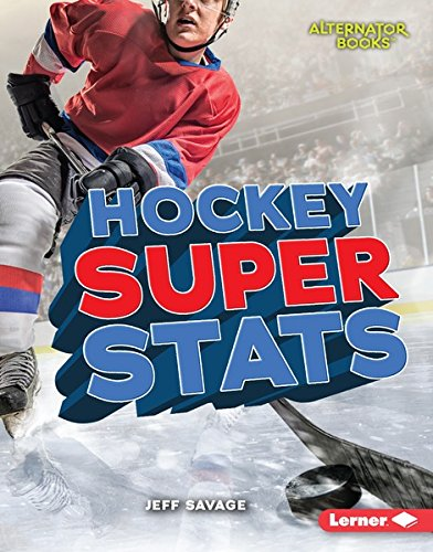 Hockey Super Stats (Pro Sports Stats (Alternator Books ® )) (English Edition) por Jeff Savage