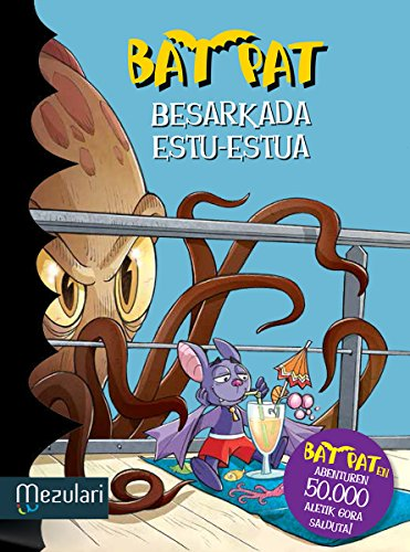 BESARKADA ESTU-ESTUA (Bat Pat Book 21) (Basque Edition) por ROBERTO PAVANELLO