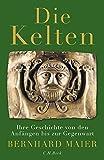 Die Kelten: Ihre Geschichte von den Anfängen bis zur Gegenwart by Bernhard Maier (2016-08-29) - Bernhard Maier